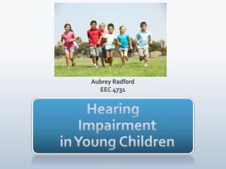 Hearing  Impairment in Young Children