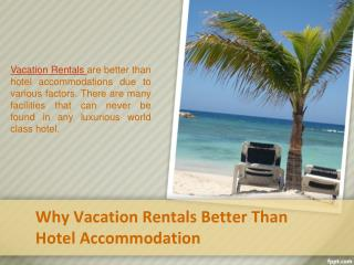 Why Vacation Rentals Better than Hotel Accommodation