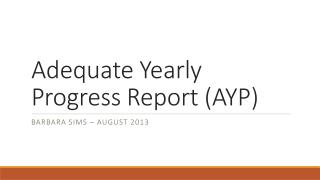 Adequate Yearly Progress Report (AYP)