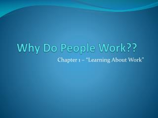 Why Do People Work??