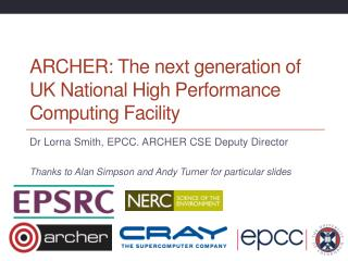 ARCHER: The next generation of UK National High Performance Computing  Facility