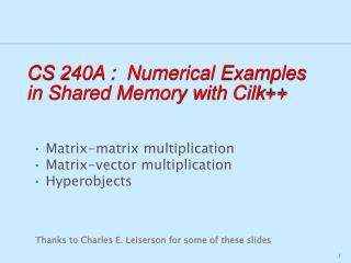 CS  240A  :  Numerical Examples  in  Shared Memory with  Cilk ++