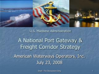U.S. Maritime Administration A National Port Gateway & Freight Corridor Strategy