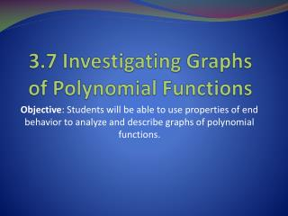 3.7 Investigating Graphs of Polynomial Functions