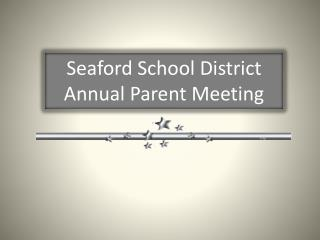 Seaford School District Annual Parent Meeting