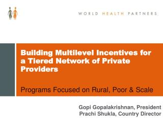 Building Multilevel Incentives for a Tiered Network of Private Providers