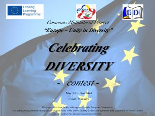 "Comenius Multilateral Project  ""Europe – Unity in Diversity"" Celebrating DIVERSITY -   contest -"