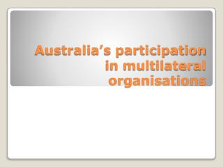 Australia's participation in multilateral organisations