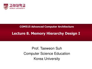 Lecture  8.  Memory Hierarchy Design I