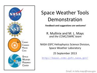 Space Weather Tools Demonstration R.  Mullinix  and M. L. Mays