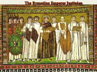 The Byzantine Emperor Justinian