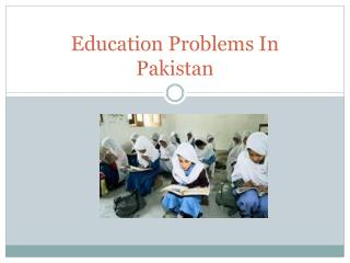 Education Problems In Pakistan
