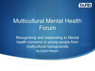 Multicultural Mental Health Forum
