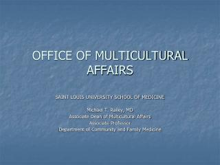 OFFICE OF MULTICULTURAL AFFAIRS
