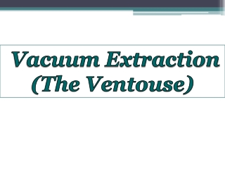The Vacuum Extractor The Ventouse