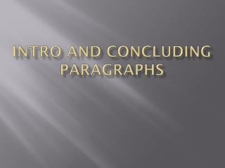 Intro and Concluding Paragraphs