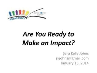 Are You Ready to Make an Impact?