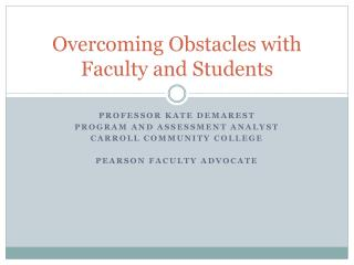 Overcoming Obstacles with Faculty and Students