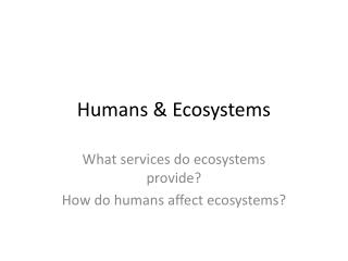 Humans & Ecosystems