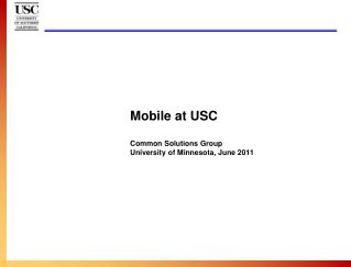 Mobile  at USC Common Solutions Group University of Minnesota, June 2011