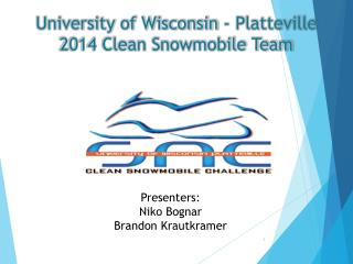 University of Wisconsin - Platteville 2014 Clean Snowmobile Team