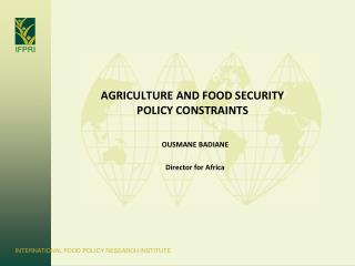AGRICULTURE AND FOOD SECURITY POLICY CONSTRAINTS