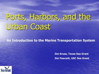 Ports, Harbors, and the Urban Coast