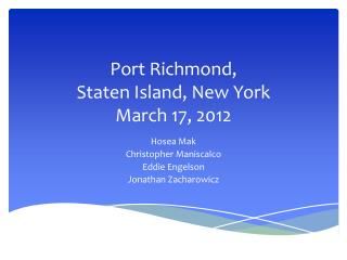 Port Richmond, Staten Island, New York March 17, 2012
