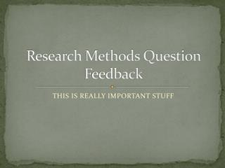 Research Methods Question Feedback