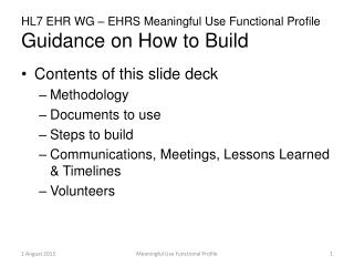 HL7 EHR WG – EHRS Meaningful Use Functional Profile Guidance on How to Build
