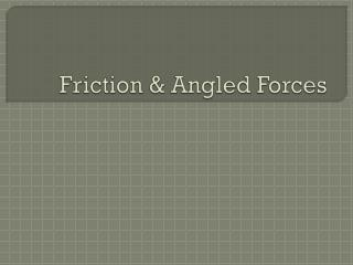 Friction & Angled Forces