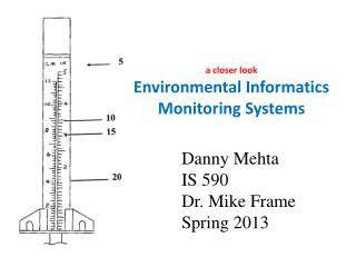 Danny Mehta IS 590 Dr. Mike Frame Spring 2013