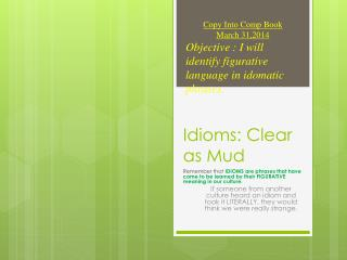 Idioms: Clear as Mud