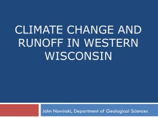 Climate Change and Runoff in  Western  Wisconsin