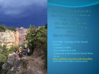 GLG- 112  - Geology of the Grand Canyon 2-science credits Two weekends in July