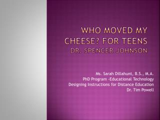 Who Moved My Cheese? For teens Dr. Spencer Johnson
