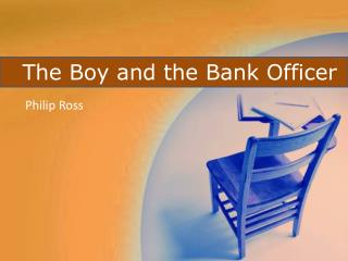 The Boy and the Bank Officer