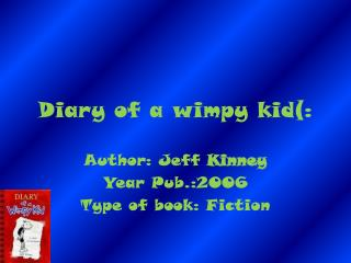 Diary of a wimpy kid(: