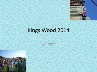 Kings Wood 2014