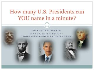 How many U.S. Presidents can YOU name in a minute?
