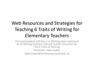 Web Resources and Strategies for Teaching 6 Traits of Writing for Elementary Teachers