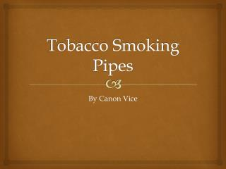 Tobacco Smoking Pipes