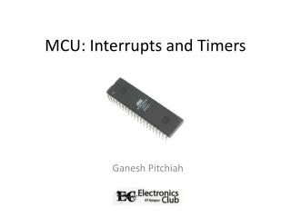 MCU: Interrupts and Timers