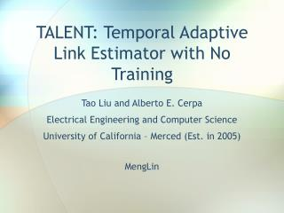 TALENT: Temporal Adaptive Link Estimator with No Training