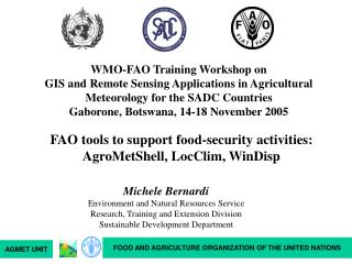 WMO-FAO  Training Workshop on GIS and Remote Sensing Applications in Agricultural Meteorology for the SADC Countries Gab