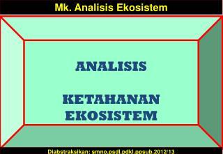 ANALISIS KETAHANAN   EKOSISTEM
