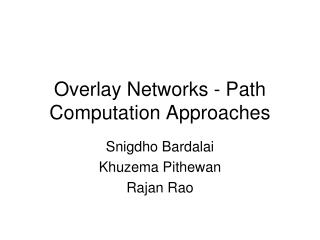 Overlay Networks - Path Computation Approaches