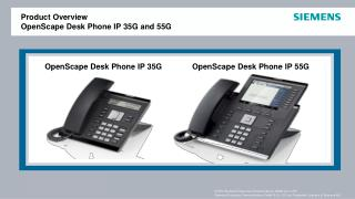 Product Overview OpenScape Desk Phone IP 35G and 55G