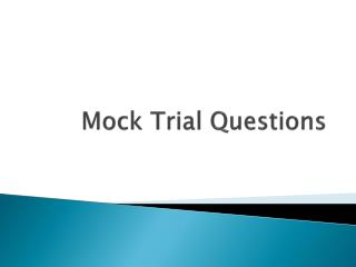 Mock Trial Questions