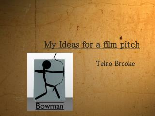 My Ideas for a film pitch